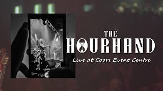 The Hourhand - Live at Coors Event Centre - Teaser