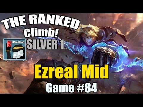 The Ranked Climb! [#84] [Silver Elo] Ezreal Mid