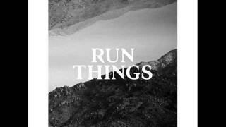 Run Things - Dumb In The Sun