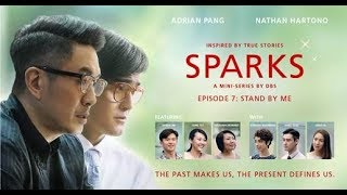 SPARKS mini-series – Episode 7: Stand By Me