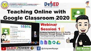 Teaching online with Google Classroom 2020 - Webinar Session 1 (Tagalog, Detalyado, Garantisado!)