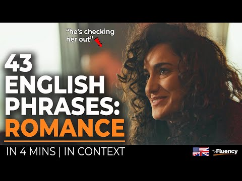 43 Advanced English Phrases In Under 4 Minutes (Romance, Dating & Flirting)