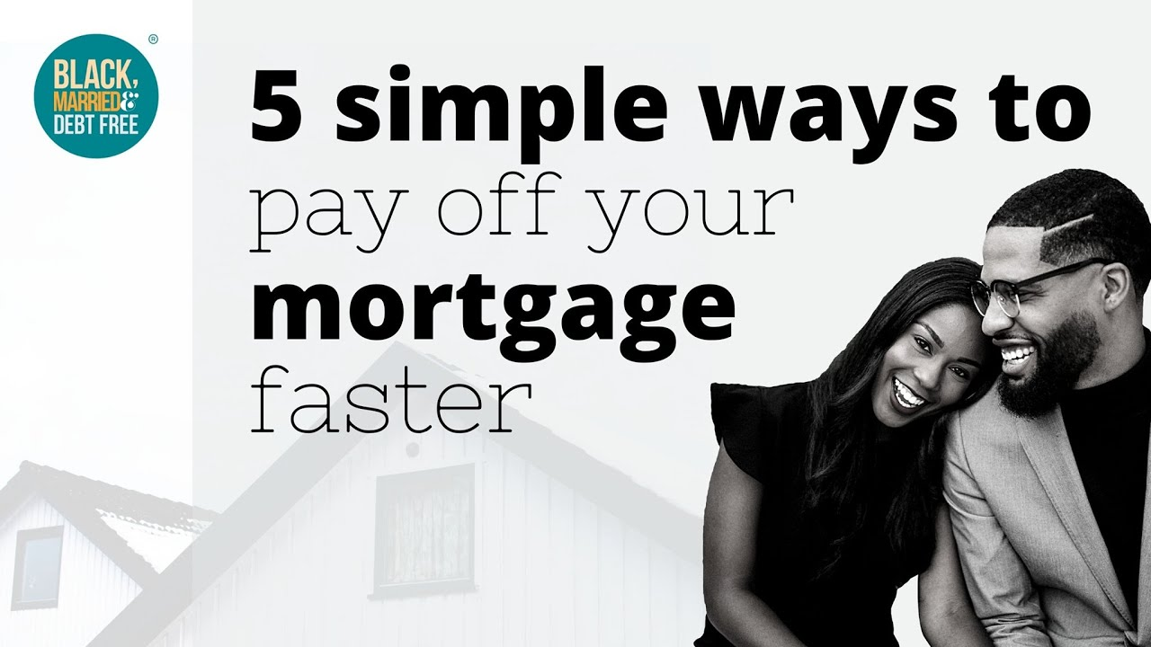 5 WAYS WE CUT 20 PLUS YEARS OFF OUR MORTGAGE
