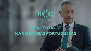 NOS 5G   Pedro Tavares Deloitte Portugal – Impacto do 5G nas empresas portuguesas