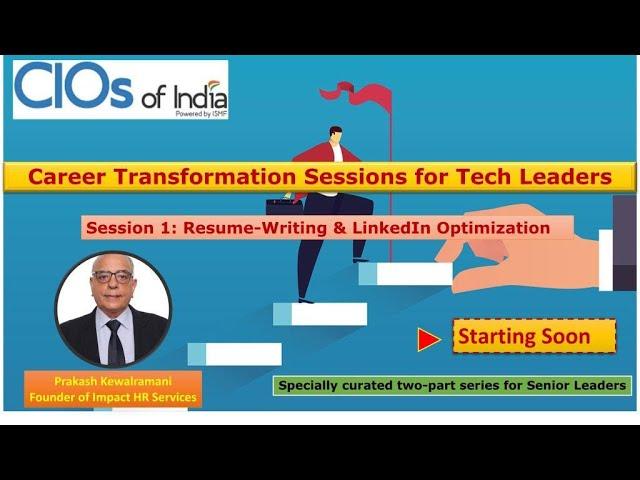 Resume Writing and LinkedIn Optimisation By Prakash Kewalramani : Curated Session by CIOs Of India