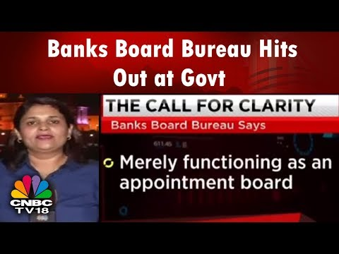 What's Hot | Banks Board Bureau Hits Out at Govt; Market Hits Fresh 2018 Lows | CNBC TV18