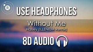 Halsey - Without Me (8D AUDIO) ILLENIUM Remix