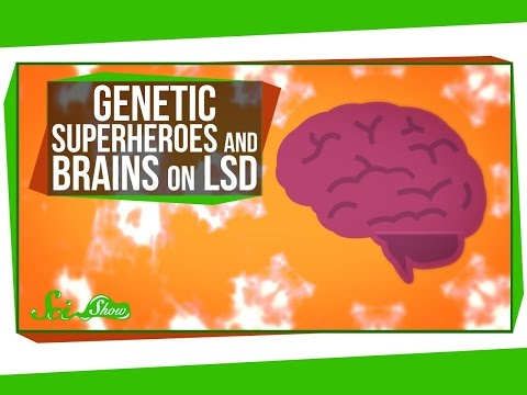 Genetic Superheroes and Brains on LSD