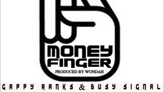 Gappy Ranks & Busy Signal - Money Finger - Nov 2012