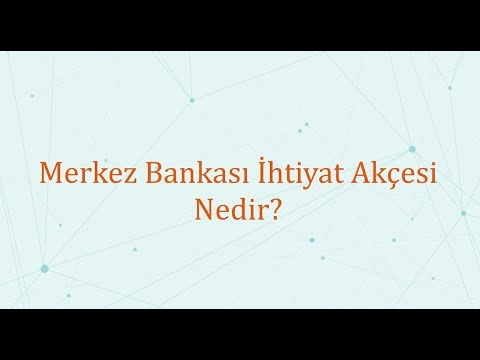 Merkez Bankası İhtiyat Akçesi Nedir? - Ekonomi Mektebi