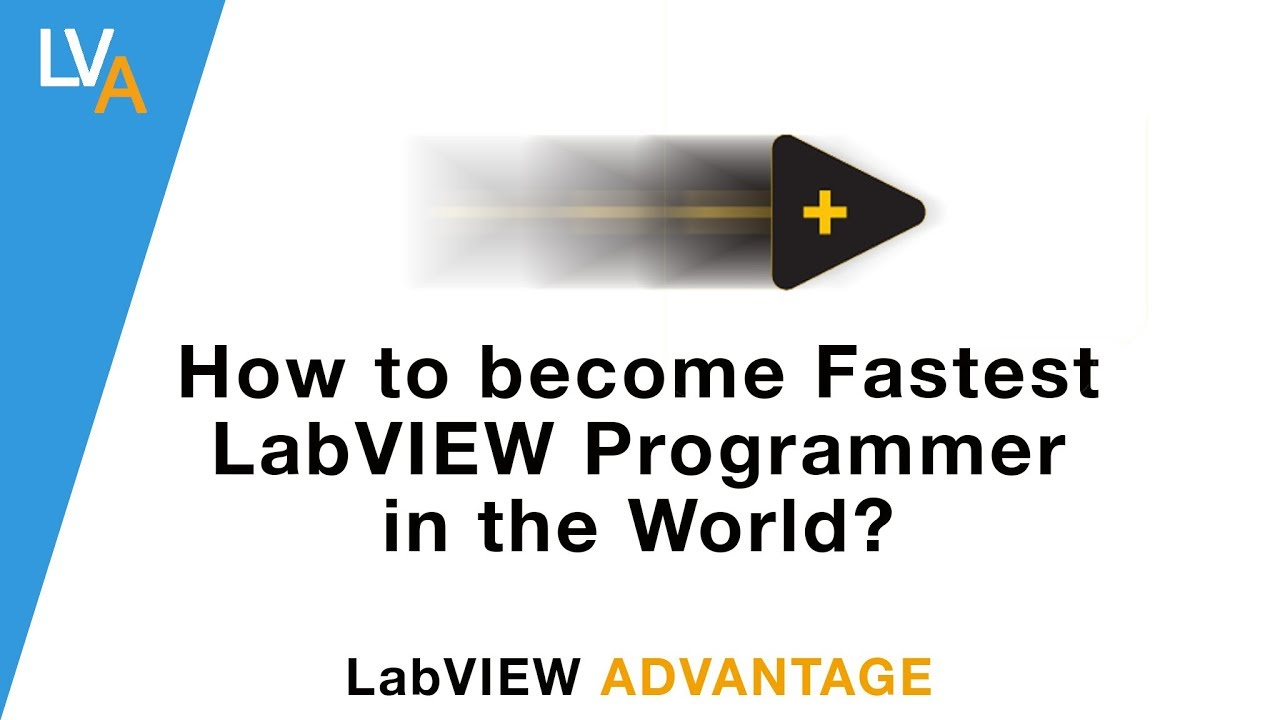How to become fastest LabVIEW Programmer in the World – LabVIEW