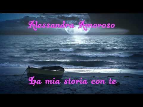 La mia storia con te_ TESTO_ Alessandra Amoroso