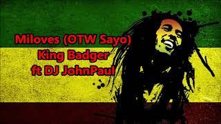 Download lagu Miloves (OTW SAYO) - King Badger ft DJ John Paul REGGAE Version