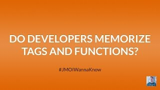 Do Developers Memorize Tags, Classes and Functions?
