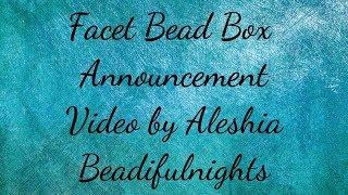 Facet Bead Box Announcement