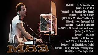 The Best Of M83 - M83  Greatest Hits Full Album ||2018