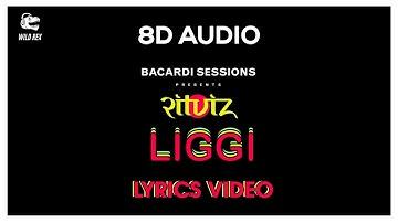 Liggi (8D Audio + Lyrics) | Liggi Lyrics Video - Ritviz Liggi | Wild Rex