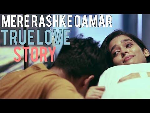 Mere Rashke Qamar Tu Ne Pehli Nazar | True Love Story