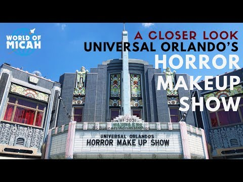 A Closer Look: Universal Orlando's Horror Makeup Show! (WORLD OF MICAH)