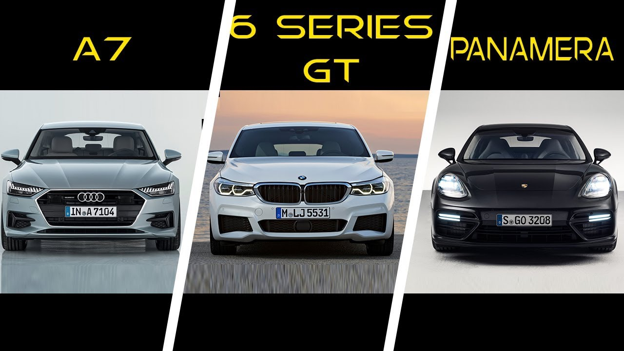 Audi A7 Vs Bmw 6 Series Gt Vs Porsche Panamera Youtube