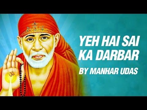 Yeh Hai Sai Ka Darbar by Manhar Udas  Sai Baba Devotional Songs  Hindi Bhakti Geet