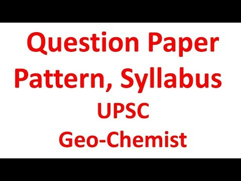 Question Paper pattern, Syllabus for UPSC Geo-Chemist Exam 2018