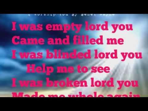Benet wayne - I Worship You Lyrics