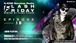 Flash Friday K-EDM Nonstop Radioshow Hosted by Flash Finger EP #016