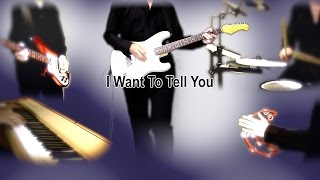THE BEATLES : I Want To Tell You - instrumental cover