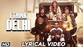 I Think Delhi | Lyrical Video | The Landers | Neha Anand | Meet Sehra | Latest Punjabi Song 2019