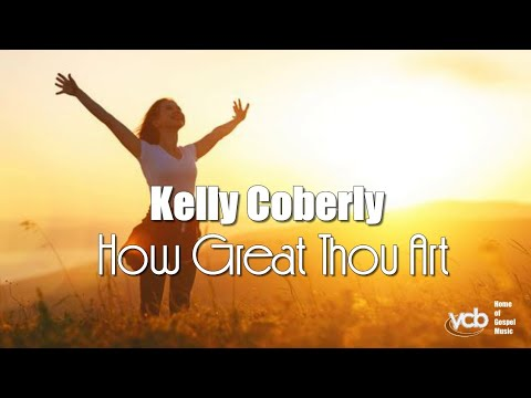 How Great Thou Art - Kelly Coberly (Official Video)