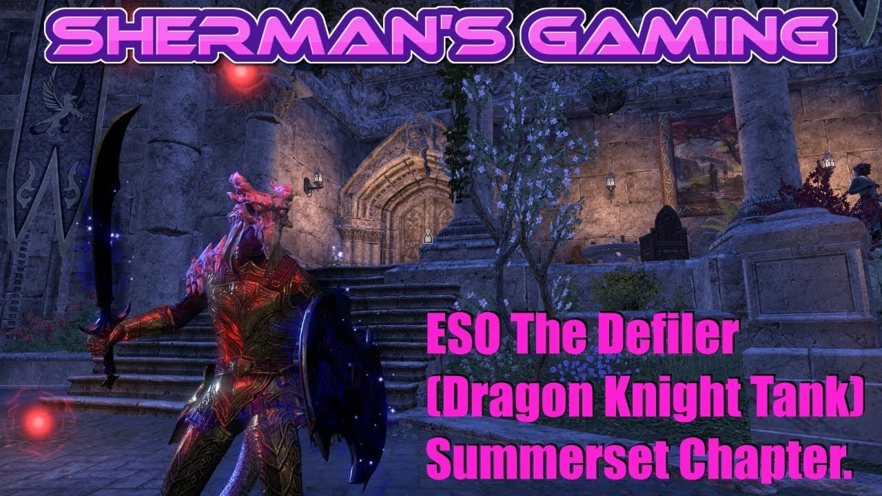 ESO The Defiler (Dragon Knight Tank) Summerset Chapter