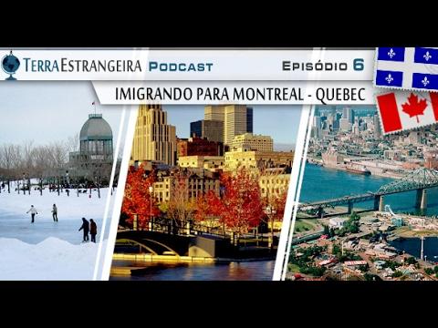 Terra Estrangeira 6: Imigrando para Montreal / Quebec