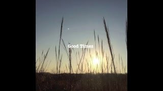 Good Times ft.SWAN,Nqme - DaCow&3ISLE