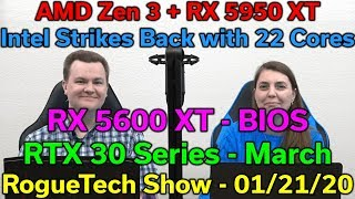 RX 5600 XT BIOS — Zen 3 + RX 5950 XT — Intel Strikes Back with 22 Cores — RTX 30 Soon — RTS 01-21-20