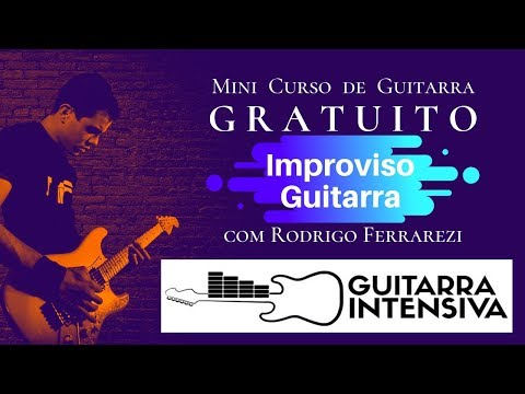 Guitarra Intensiva - Improviso na Guitarra