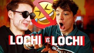Wer lacht, verliert! - Lochi vs Lochi