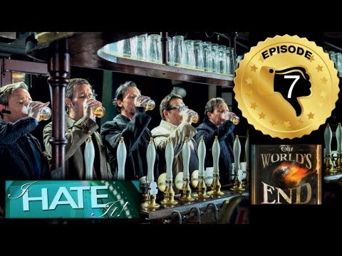 "I Hate It! – Episode 107 – ""The World's End"" review (spoiler free satire)"