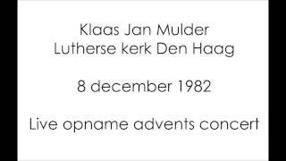 Klaas Jan Mulder Lutherse Kerk Den Haag 8 december 1982 Kerstconcert