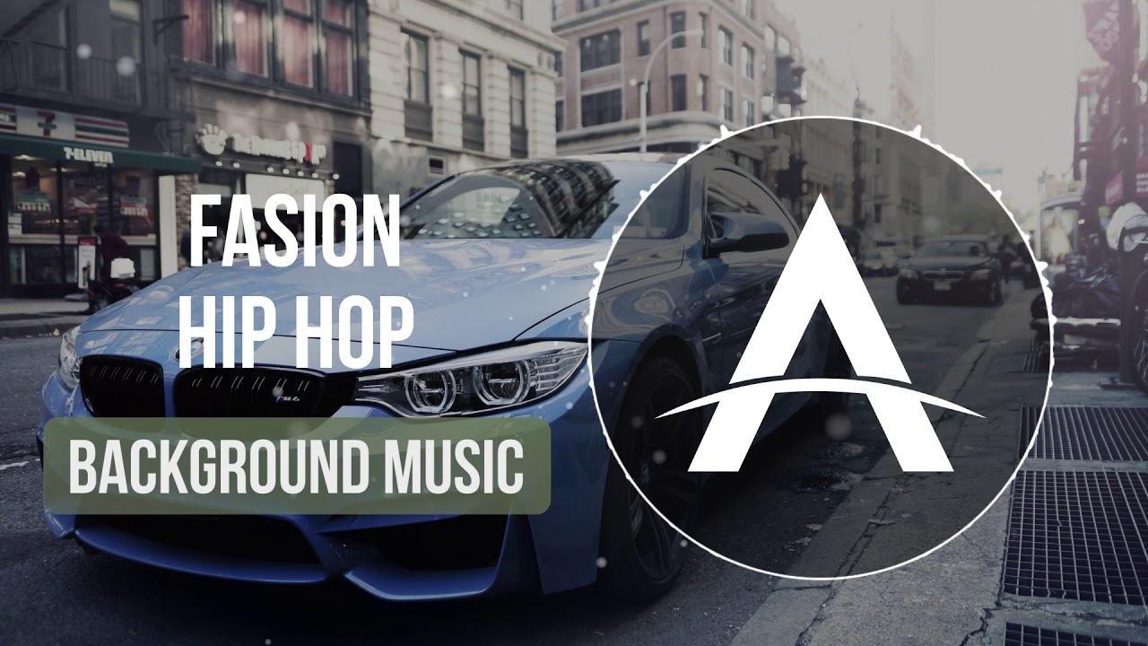 Fashion Hip Hop Modern Instrumental Background Music Youtube
