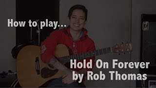 How to play Hold on Forever (Rob Thomas) on guitar - Jen Trani