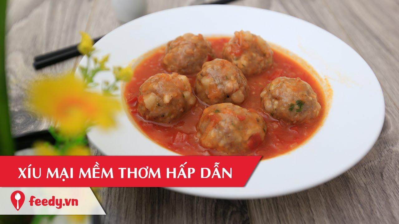 Hướng dẫn cách làm món Thịt viên xíu mại sốt cà chua