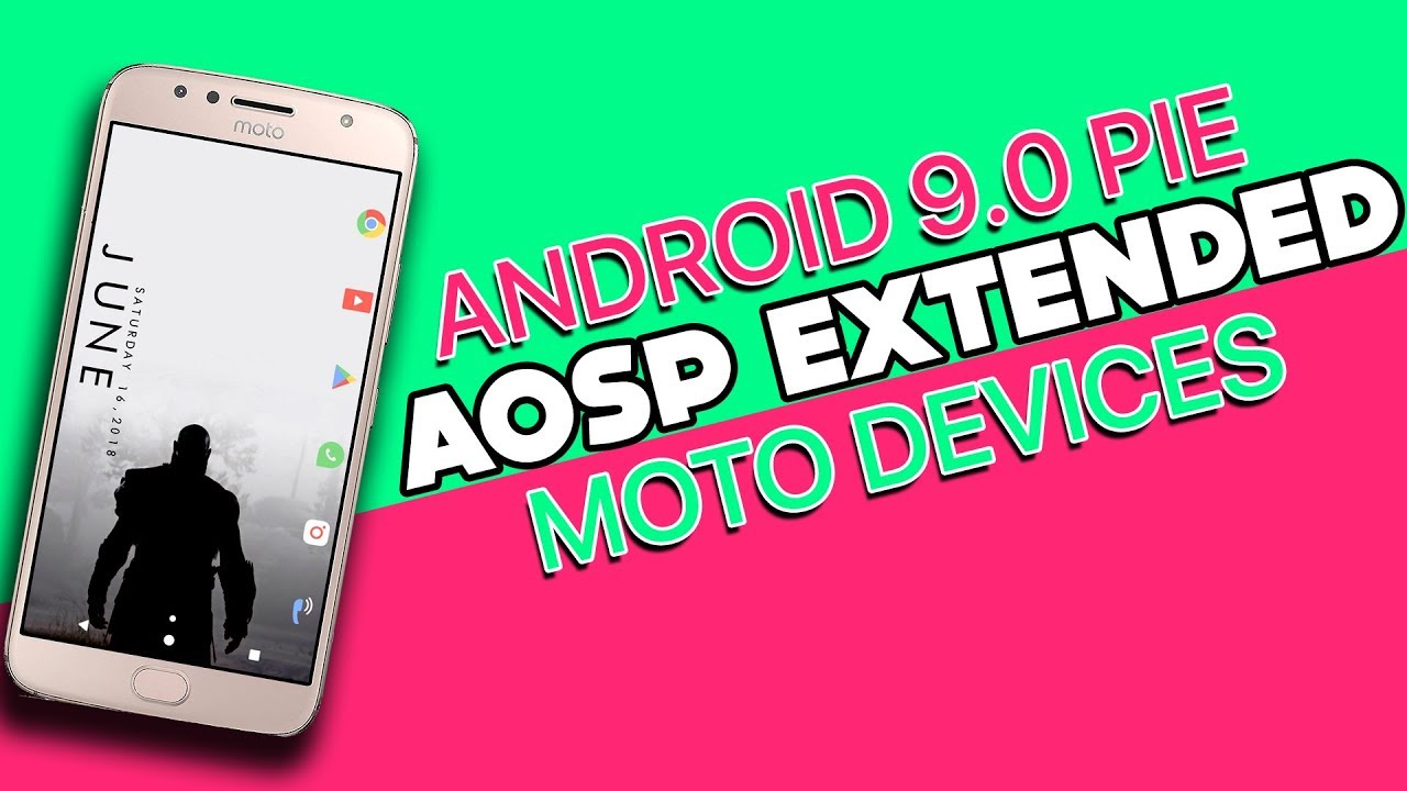 AOSP Extended 9 0 Pie Rom: Moto G5S Plus, Moto G5 Plus & Other Moto Devices