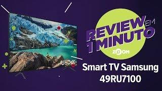 "Smart TV Samsung 49"" 4K 49RU7100 - Análise | REVIEW EM 1 MINUTO - ZOOM"