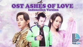 OST ASHES OF LOVE (Indonesian Version) 不染 Dede Loo 香蜜沉沉烬如霜 mp3