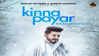 Kinna Payar bass boosted | Balraj | G Guri | Singh Jeet | Punjabi Song 2017 | Analog Records