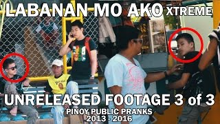 LABANAN MO AKO UNRELEASED FOOTAGE (3 of 3) - PINOY PUBLIC PRANKS