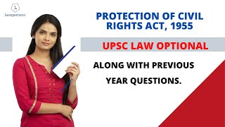 UPSC Law Optional 2020 & 2021 |  Protection of Civil Rights Act,1955 under Law of Crimes.