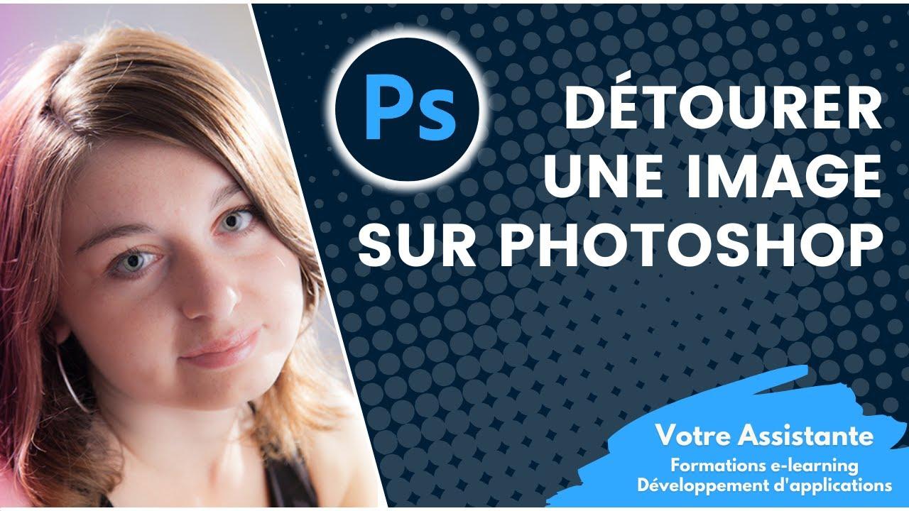 Detourer Une Image Sous Photoshop Votre Assistante