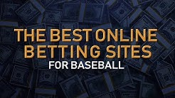The BEST Online Betting Sites for Betting on Baseball (2019)